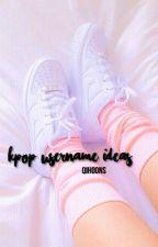 kpop username ideas ✿ by qihoons