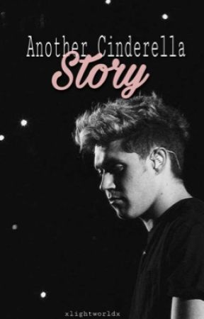 Another Cinderella Story | 1D ✔ by xlightworldx
