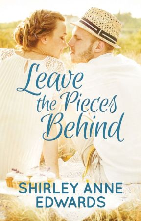 Leave the Pieces Behind by ShirleyAnneEdwards