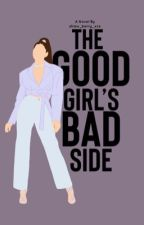 The Good Girl's Bad Side by straw_berry_xxx