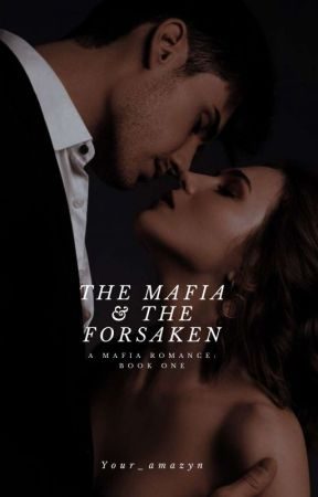 The Mafia And The Forsaken by Your_amazyn
