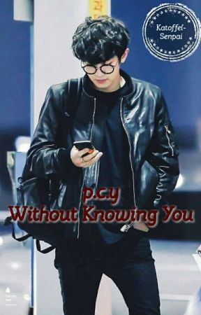 Without Knowing You   EXO   Chanyeol by KatoffelSenpai