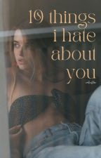 10 things i hate about you ✓ by VALOISTAR