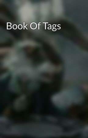 Book Of Tags  by TacoDaMexicanFood