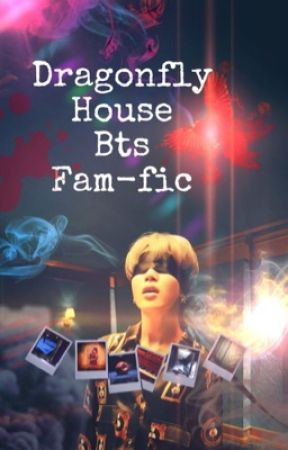 Dragonfly House Bts Fanfic by Blossom1649