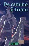 [TERMINADO] De camino al trono -Chrom X RobinM- || Fire Emblem cover