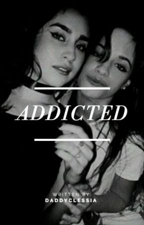 Addicted by daddyclessia