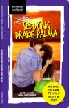 Seducing Drake Palma (PUBLISHED AND SOON TO BE A MAJOR MOTION PICTURE) cover