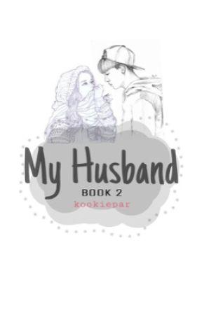 My Husband Book 2 [ON HOLD] by kookiepar