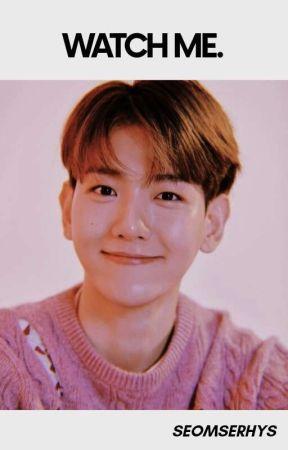 Watch Me [RÉÉCRITURE] by tearfullhora_