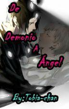 De Demonio A Ángel. by Ofelia_Luciel