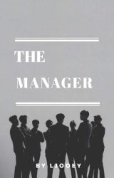 The Manager [Completed] by blackzpearl88