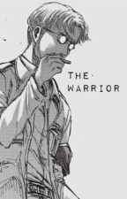 The Warrior / Zeke x Reader (AU / AOT) by Maryposavik