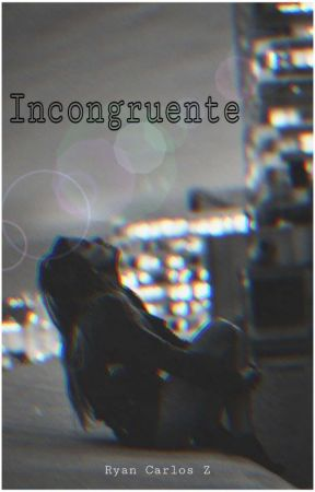 Incongruente by RyanCarlosZ