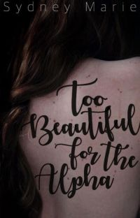 Too Beautiful For the Alpha cover