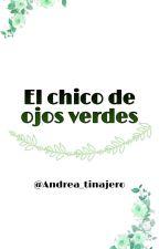 El chico de ojos verdes •Joerick• by Andrea_tinajero