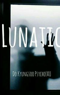 Lunatic || Do Kyungsoo Psycho!AU cover