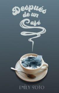 Después de un Café (TERMINADA)  cover