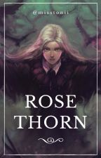 Rose Thorn ❖ (Draco Malfoy - Harry Potter Series) by misstonii