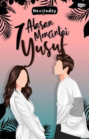 7 Alasan Mencintai Yusuf by noviyadep