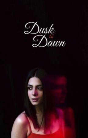 Dusk Til Dawn by x_Dreamcatxher_x