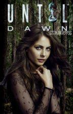 Until Dawn by strikingeyes