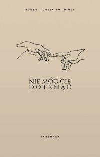 Nie móc cię dotknąć ✓ cover