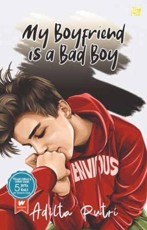 My Boyfriend is a Bad Boy [TELAH TERBIT] by Adiltaputri_