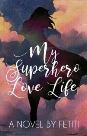 My superhero love life by Fetiti