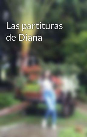 Las partituras de Diana  by lemonjuicewithc