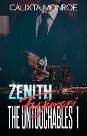 The Untouchables Series Book 1 Zenith Fujimori by frozen_delights