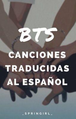 [ BTS ] CANCIONES TRADUCIDAS AL ESPAÑOL