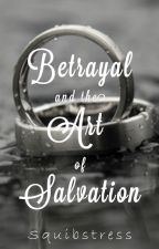 Betrayal and the Art of Salvation   Harry Potter for Grown-Ups by Squibstress