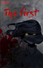 The First (Creepypasta x First Proxy Reader) by Egderpy