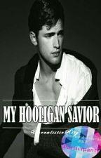 My Hooligan Savior by UnrealisticRlty