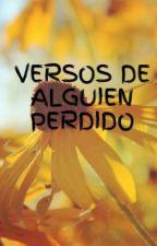 VERSOS DE ALGUIEN PERDIDO by ysitequedasARS