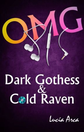 OH MY GOTHESS 0.5 : Dark Gothess conoce a Cold Raven by LuciaArca