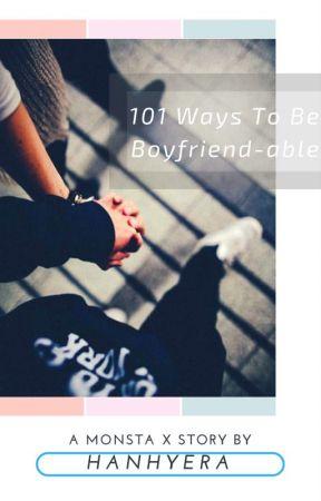 [MONSTA X FF] 101 Ways To Be Boyfriend-able by minmungie11