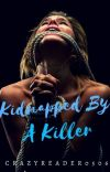 Kidnapped By A Killer cover
