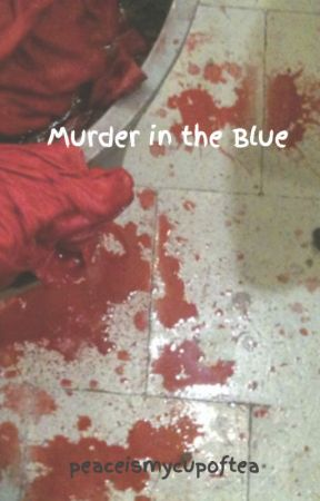 Murder in the Blue by peaceismycupoftea