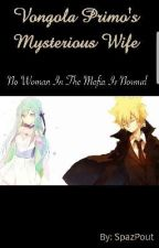 Vongola Primo's Mysterious Wife (Giotto x OC) by SpazPout