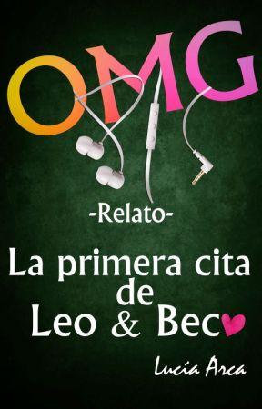 OH MY GOTHESS: La primera cita de Leo y Beca by LuciaArca