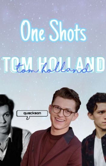 ››ONE SHOTS Tom Holland
