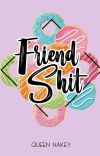 FRIENDSHIT (TAMAT) cover
