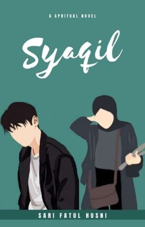 SYAQIL [Kuliah tapi Nikah] ✓ by sarifatulhusni_