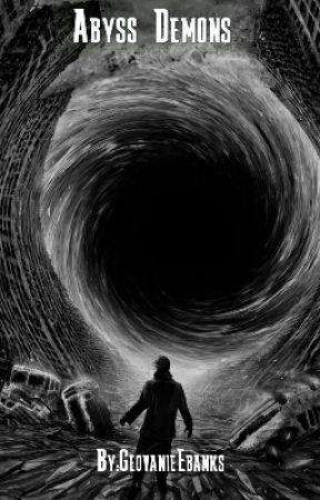 Abyss Demons(On Hold) by GeovanieEbanks
