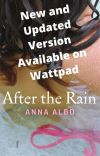 After the Rain - A NEW EDITED VERSION IS ANOTHER WORK ON WATTPAD cover