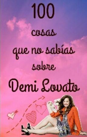 100 cosas que no sabías sobre Demi Lovato by Mabe1220