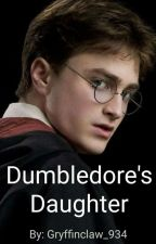 Dumbledores Daughter ✔ by Gryffinclaw_934