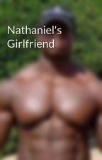 Nathaniel's Girlfriend  by Kalebmccloe0